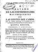 Aviso al pueblo acerca de su salud ó Tratado de las enfermedades mas frequentes de las gentes del campo