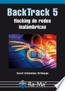 BackTrack 5. Hacking de redes inalámbricas