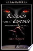 Bailando con el demonio (Abrazando la oscuridad 1)