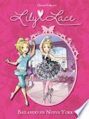 Bailando en Nueva York (Serie Lily Lace 3)