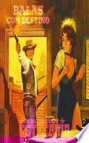 Balas con destino (Colección Oeste)