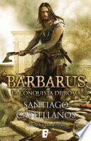 Barbarus. La conquista de Roma