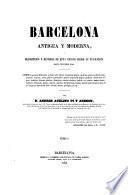 Barcelona antigua y moderna