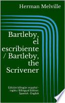 Bartleby, el escribiente / Bartleby, the Scrivener