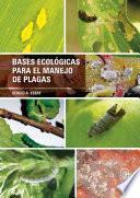 Bases ecológicas para el manejo de plagas