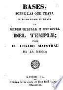 Bases sobre las que trata de establecerse en España la Órden militar y benéfica del Temple