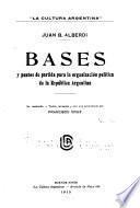 Bases y puntos de partida para la organización politica de la República argentina