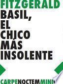 Basil, el chico más insolente