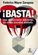¡Basta! Una democracia diferente, un orden mundial distinto