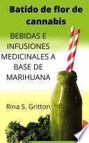 Batido de flor de cannabis