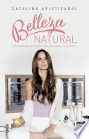 Belleza natural. Entrenamiento integral para tu cuerpo y tu espíritu