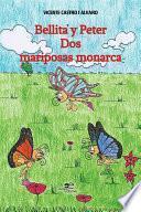 Bellita y Peter Dos mariposas monarca