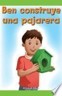 Ben construye una pajarera (Ben Builds a Birdhouse)