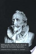 Bibliografia critica de las obras de Miguel de Cervantes Saavedra: Descripción bibliográfica razonada de todas las ediciones de las obras de Cervantes