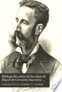 Bibliografia critica de las obras de Miguel de Cervantes Saavedra