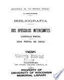 Bibliografía dos opúsculos interesantes (Cartilla postal y Guía postal de Chile).