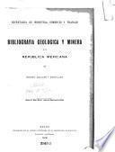 Bibliografía geológica y minera de la República Mexicana [1905-1918]
