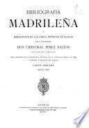 Bibliografía madrileña o Descripción de las obras impresas en Madrid