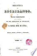 Biblioteca de Escribanos o Tratado teórico- práctico de los aspirantes al Notariado