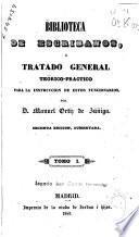 Biblioteca de escribanos o Tratado teórico-práctico para la instrucción de estos funcionarios