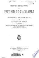Biblioteca de escritores de la provincia de Guadalajara y bibliografía de la misma hasta el siglo XIX