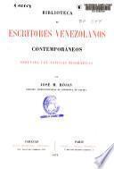 Biblioteca de escritores venezolanos contemporáneos ordenada con noticias biográficas