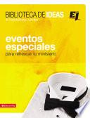 Biblioteca de ideas: Eventos Especiales