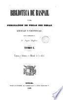 Biblioteca de Raspail ó sea publicación de todas sus obras Médicas y Científicas