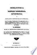 Biblioteca Hispano Americana Septentrional por el Doctor D. Jose Mariano Beristain y Souza