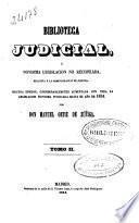 Biblioteca judicial, o Novisima legislación no recopilada relativa a la administración de justicia: (963 p.)