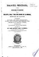 Biblioteca mercedaria, ó sea, Escritores de la Celeste, Real y Militar Órden de la Merced, redencion de cautivos, con indicacion de sus obras, tanto impresas como manuscritas ...