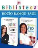 Biblioteca Rocío Ramos-Paúl (Pack 2 ebooks): Mi hijo no come + Niños desobedientes, padres desesperados