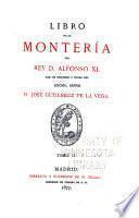 biblioteca venatoria de Gutierrez de la Vega: Alfonso XI, King of Castile and Leon. Libro de la montería. 1877