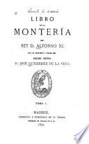Biblioteca venatória de Gutierrez de la vega: Libro de la montería del Rey d. Alfonso XI
