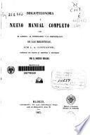 Biblioteconomía ó Nuevo manual completo para el arreglo, la conservación y la administración de las bibliotecas