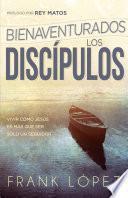 Bienaventurados los discípulos