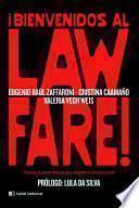 ¡Bienvenidos al Lawfare!