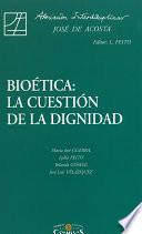 Bioética: la cuestión de la dignidad