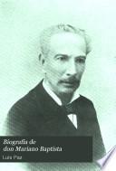 Biografía de don Mariano Baptista
