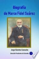 Biografía de Marco Fidel Suarez