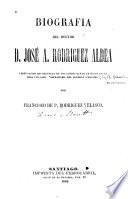 Biografia del doctor D. José A. Rodriguez Aldea
