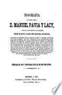 Biografía del excmo. señor D. Manuel Pavía y Lacy, marqués de Novaliches, conde de Santa Isabel con grandeza de España ,̱ ministro que ha sido de la qu̱rra ... Publicata en 1861 y continuaba hasta el dia por otro auctor
