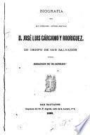 Biografía del ilustrísimo señor doctor D. José Luis Cárcamo y Rodríguez, III obispo de San Salvador