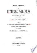 Biografías de hombres notables de Hispano-América coleccionadas por R. Azpurúa