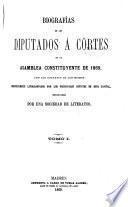 Biografías de los diputados á Córtes de la Asamblea constituyente de 1869, redactadas por una sociedad de literatos