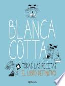 Blanca Cotta. Todas las recetas