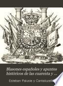 Blasones españoles y apuntes històricos de las cuarenta y nueve capitales de provincia