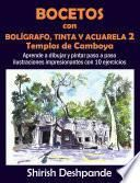 Bocetos con bolígrafo, tinta y acuarela 2:Templos de Camboya