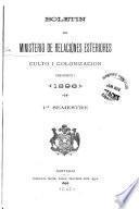 Boletín del Ministerio de relaciones esteriores, culto i colonizacion