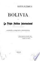 Bolivia y la triple política internacional (anexión, conquista, hegemonía) ...